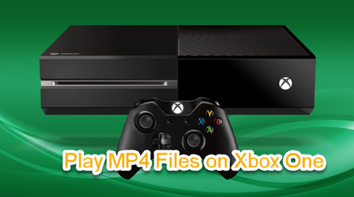 Play MP4 Files on Xbox One