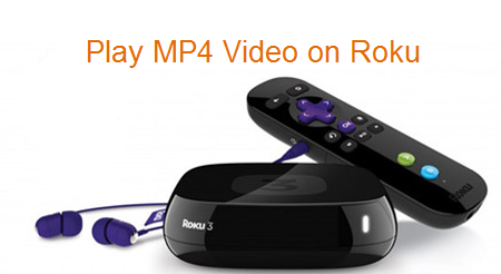 Play MP4 video on Roku