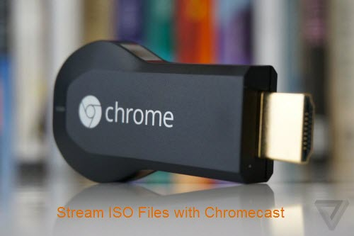 Stream ISO via Chromecast