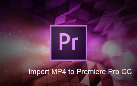 Import MP4 files to Premiere Pro CC