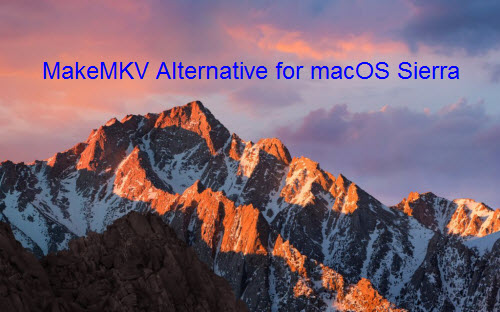 MakeMKV Alternative for macOS Sierra