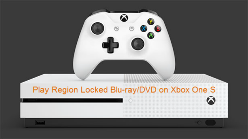 Play region locked Blu-ray/DVD on Xbox One S