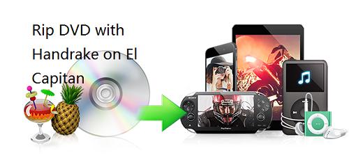 Rip DVD with Handbrake on El Capitan