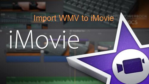 Import WMV to iMovie