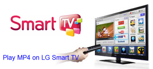 Play MP4 Files on LG Smart TV