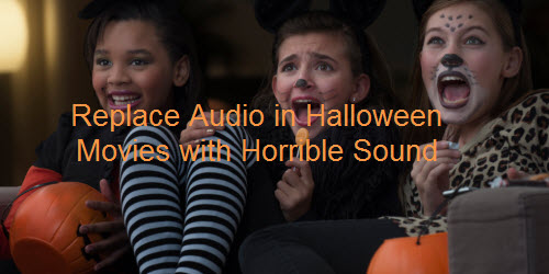 Replace audio in Halloweeb movies with horrible sound