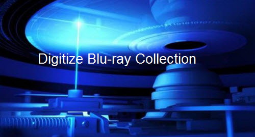 Digitize Blu-ray collection