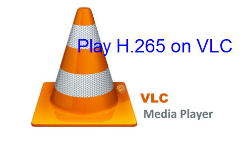 Play H.265 on VLC