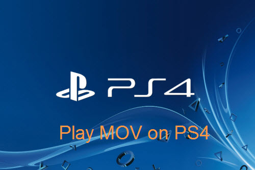 Play MOV on PS4