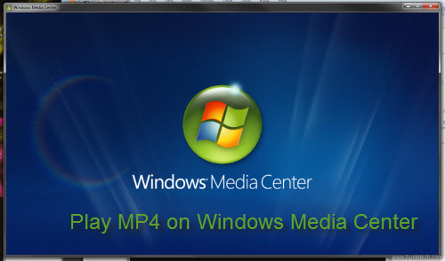 Play MP4 on Windows Media Center