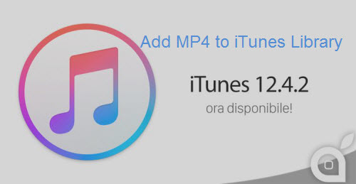 Add MP4 to iTunes Library