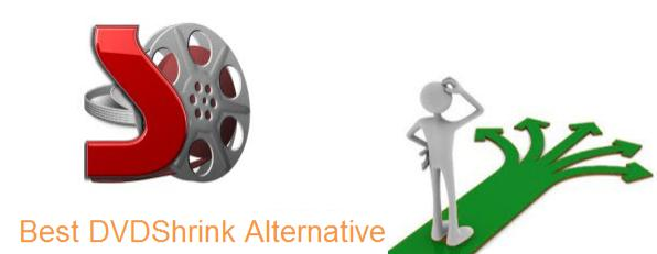 Best DVDShrink Alternative Software to Backup and Compress DVD