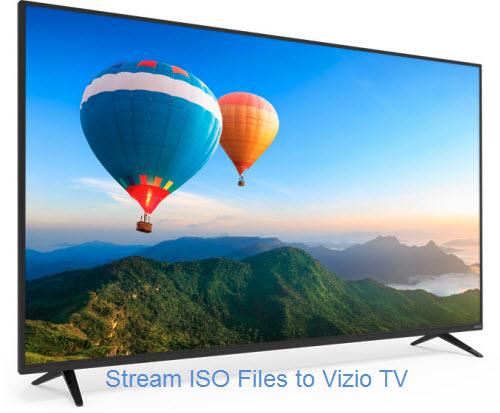 Stream ISO Files to Vizio TV