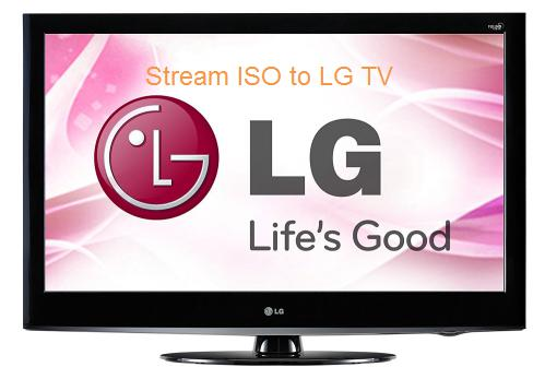 Stream ISO Files to LG TV