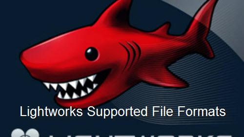 Lightworks supported file formats