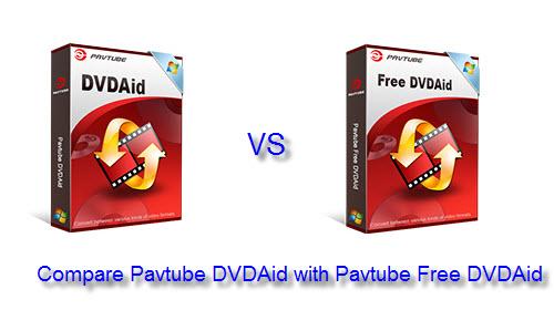Pavtube DVDAid VS Pavtube Free DVDAid