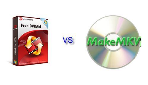 Pavtube Free DVDAid VS MakeMKV