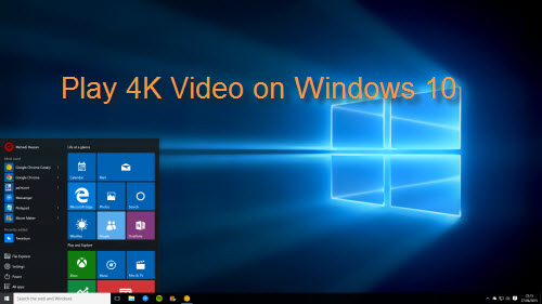 Play 4K Video on Windows 10
