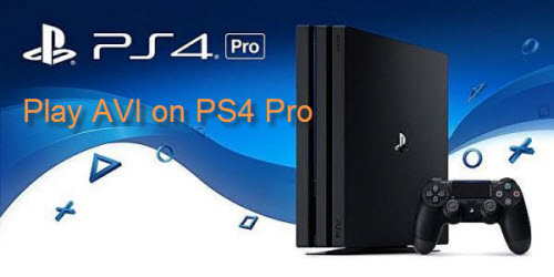 Play AVI on PS4 Pro