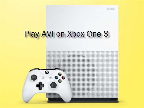 Play AVI on Xbox One S
