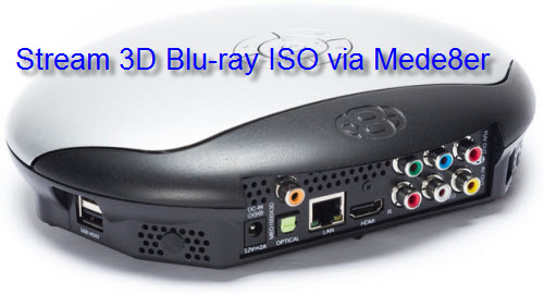 Stream 3D Blu-ray ISO via Mede8er