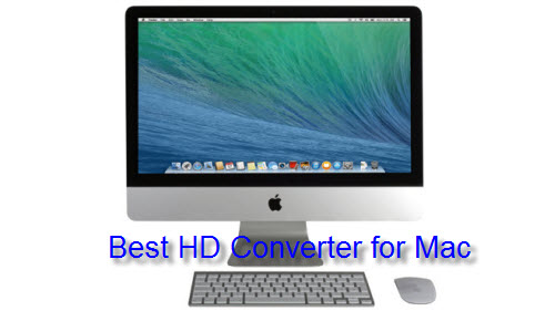 Top 5 Best HD Video Converter for Mac Review