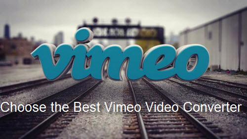 Choose best Vimeo Converter