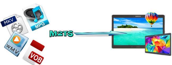 Put HD MKV/M2TS/VOB/MPG/WMV/FLV to Galaxy Tab S with HD Video Quality