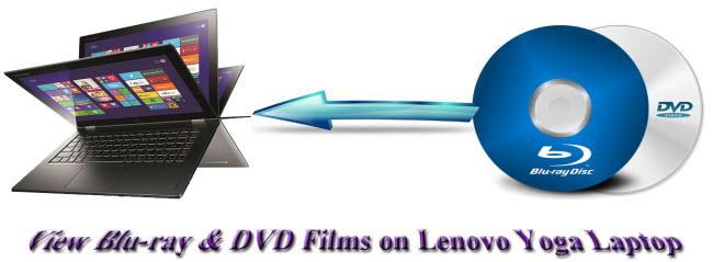 View Blu-ray & DVD Films on Lenovo Yoga Laptop