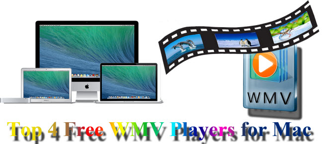 Top 4 Free WMV Players for Mac