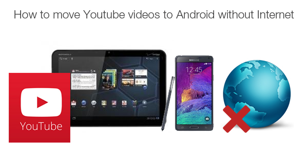 Play YouTube Videos on Android Devices Online & Offline