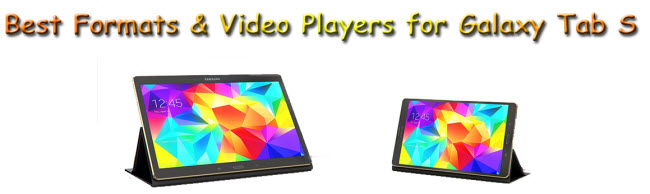 Best Samsung Galaxy Tab S Video Formats & Video Players