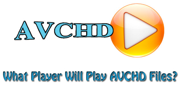 AVCHD Player: Play AVCHD Files Smoothly