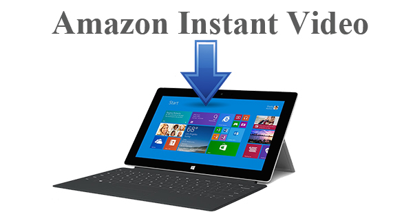 Remove DRM Protection from Amazon Instant Video for Surface RT/Pro Tablets