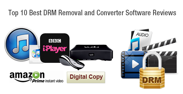 Top 10 Best DRM Removal and Converter Software Reviews & Download