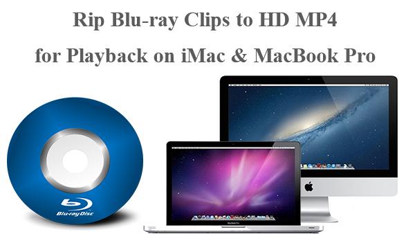Rip and Play Blu-ray Movies on iMac/MacBook Pro/MacBook Air/MacBook