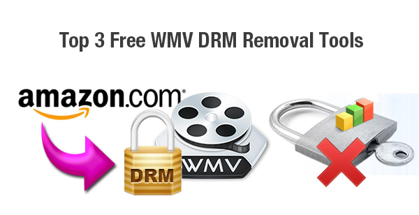 Top 3 Free WMV DRM Removal Tools