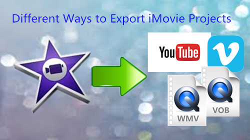 Different Ways to Export iMovie Projects