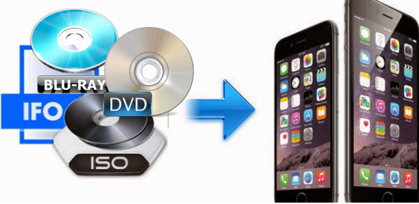 Transfer and Watch Blu-ray/DVD disc Movies on iPhone 6S Windows and Mac