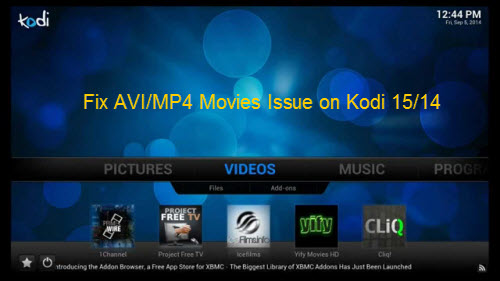 Fix AVI/MP4 Movies Not Playing Issues on Kodi 15/14