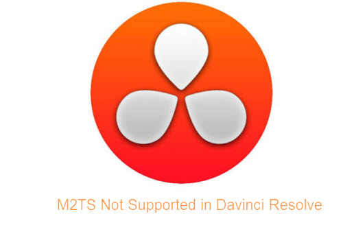 M2TS Files Are Not Supported in Davinci Resolve 12, Solved!