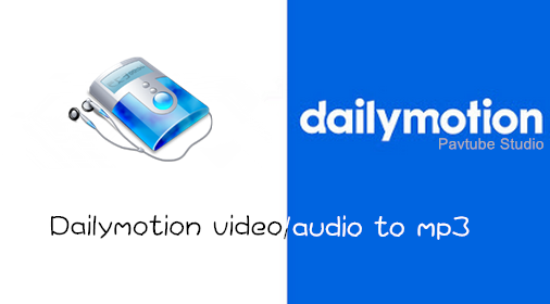 How to Transcode and Customize Dailymotion Video to MP3 Files