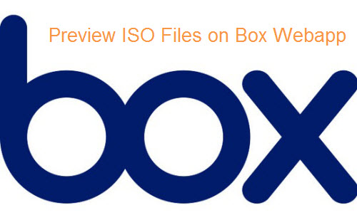 How to Upload and Preview ISO Files with Box Webapp?