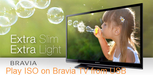 Simple Way to Play ISO Files on Sony Bravia TV from USB Port