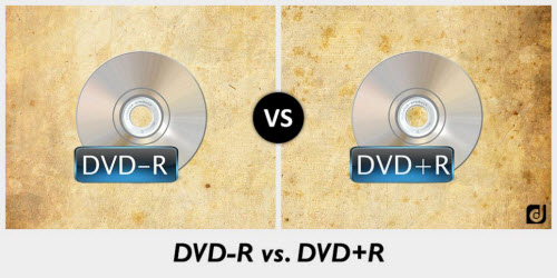 Difference Between DVD+R and DVD-R: Make Digital Copy of DVD+R & DVD-R