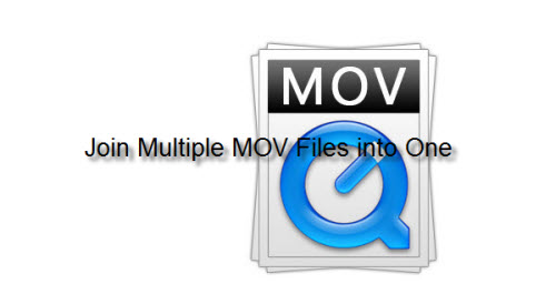 How to Merge/Join/Combine Separate MOV Files into One?